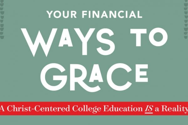 Your financial ways to grace. Financial aid and scholarships for Grace College a Christ-Centered College Education.